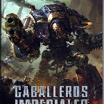 Ver artículos de Games Workshop - Codex Caballeros Imperiales